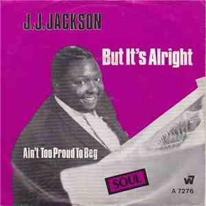 J.J. Jackson - But It's Alright / Ain't Too Proud To Beg download free