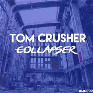 Tom Crusher - Collapser download mp3 flac
